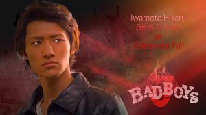 bad boys Iwamoto Hikaru